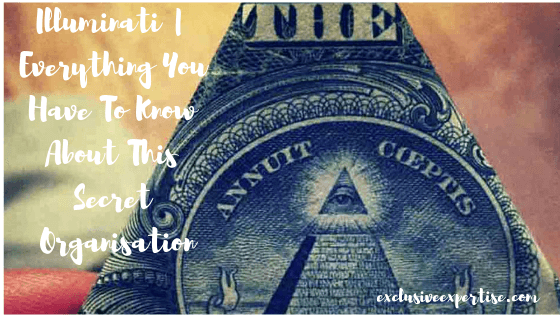 Illuminati | Everything You Have To Know About This Secret Organisation