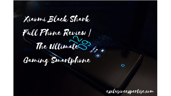 Xiaomi Black Shark Full Phone Review | The Ultimate Gaming Smartphone